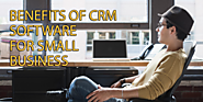 14 Key Benefits of CRM Software for Small Businesses