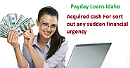 Payday Loans Idaho - Get Financial Relief With Using For Need of Cash