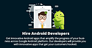 Hire Android Developers, Hire Dedicated Android Application Developers