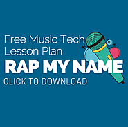 Digital Literacy - Rap My Name [Free Music Tech Lesson Plan]