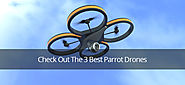 Check out the 3 best Parrot Drones