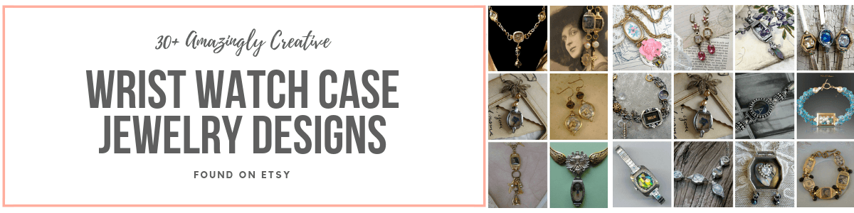 Headline for 30+ Creative Wrist Watch Case Jewelry Designs