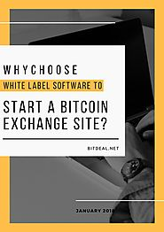 Why choose white label software to start a bitcoin exchange site by bitdeal - issuu