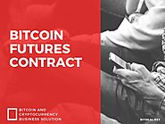 Bitcoin Futures Contract - A Risk management tool for bitcoin trading