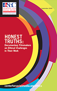 Honest Truths: Documentary Filmmakers on Ethical Challenges in Their Work - Center for Media and Social Impact