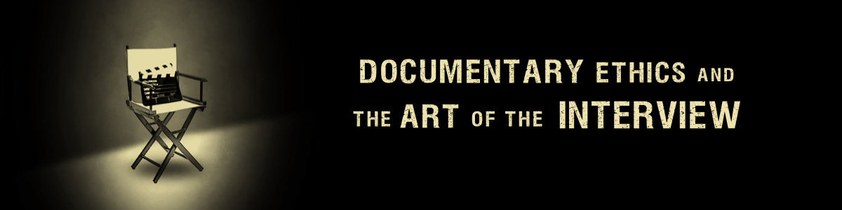 Headline for Documentary Ethics and the Art of the Interview