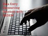 Data Entry Outsourcing Solutions With ARDEM