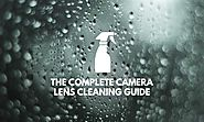 The Complete Camera Lens Cleaning Guide - X-Light Photography