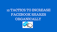 12 Tactics to increase Facebook shares organically