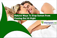 Natural Ways To Stop Semen From Coming Out At Night