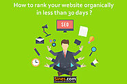 How to Rank your Website Organically in Less than 30 Days