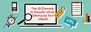 Top 50 Elements to Consider While Optimizing Your Website