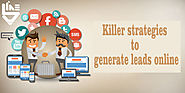 Killer strategies to generate leads online: This Is What Professionals Do |