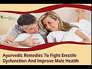 Ayurvedic Remedies To Fight Erectile Dysfunction And Improve Male Health Safely