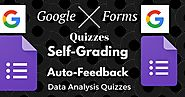 Social Studies Methods and Technology: Google Forms Quizzes: Self-grading, Auto-feedback, Data-analyzing Quizzes