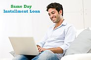Same Day Installment Loan – Avail Instant Money With Pocket Friendly Repayment Option