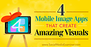 4 Mobile Image Apps That Create Amazing Visuals : Social Media Examiner