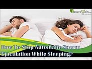 How To Stop Automatic Sperm Ejaculation
