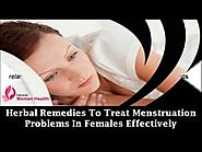 Herbal Remedies To Treat Menstruation Problems In Females Effectively