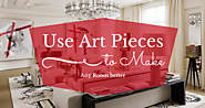 Use Art Pieces to Make Any Room better
