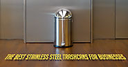 The Best Stainless Steel Trashcans For Businesses