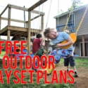 BONUS: 28 Free DIY Outdoor Playset Plans