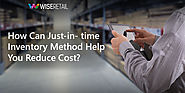 How Can Just-in-time Inventory Method Help You Reduce Cost?