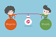 Magento Vs Shopify: Which one To Choose and When?