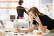 No Fee Bad Credit Loans- Hot Choice for Everyone During Fiscal Crisis