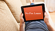 No Fee Loans- Really Helpful For Poor People in Deep Trouble!