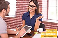 Long Term Loans for Bad Credit: Indeed A Best Loan Plan for the People with Bad Credit History