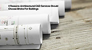 4 Reasons Architectural CAD Services Should Choose Bricks For Buildings