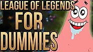 League of Legends For Dummies (Best Beginners Guide)