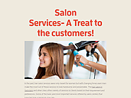 Salon Services- A Treat to the customers!