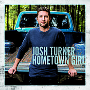 #17 Josh Turner - Hometown Girl