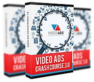 Video Ads Crash Course 3.0 Review and Premium $14,700 Bonus