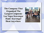 The Company That Organized The Largest Corporate Las Vegas Scavenger …