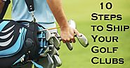 10 Essential Steps to Ship Your Golf Clubs Anywhere