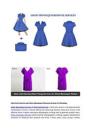 Neck joint services in photoshop ghost mannequin services in photos…