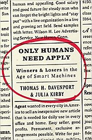 Only Humans Need Apply: Winners and Losers in the Age of Smart Machines Hardcover – May 24, 2016