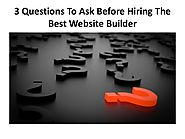3 Questions To Ask Before Hiring The Best Website Builder - Mobulous Technologies