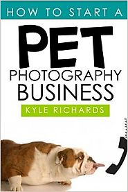 How to Start a Pet Photography Business Paperback
