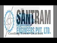 Cooling Tower Gearbox by Santram Engineers Pvt Ltd