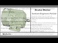 Industrial Brake Motor - Santram Engineers