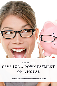 Smart Tips For Saving Up For A Down Payment