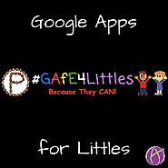 Google Apps for Littles #GAfE4Littles - Teacher Tech