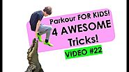 Introduction to Parkour, Four Basic Tricks | FOR KIDS | Video #22 Four Parkour Basic Tricks