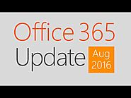 ​Office 365 Update for August 2016
