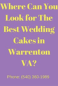 Where Can You Look for The Best Wedding Cakes in Warrenton VA?
