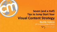 CONTENT STRATEGY: Seven and a Half Tips to Jump Start Your Visual Content Strategy